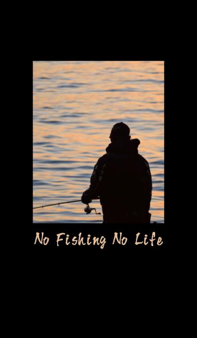 No Fishing No Life.