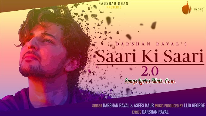 Saari Ki Saari 2.0 Lyrics In Hindi & English – Darshan Raval ft. Asees Kaur | Latest Hindi Romantic Song Lyrics 2020