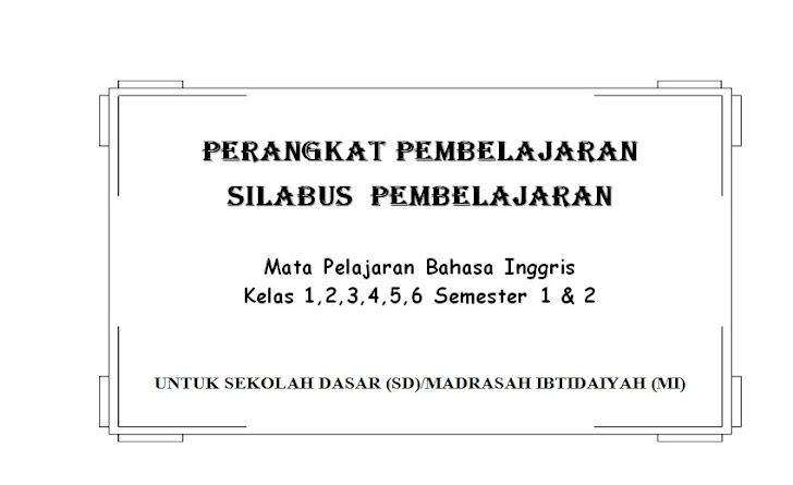Silabus Bahasa Inggris SD Kelas 1,2,3,4,5,6 Semester 1 dan 2 KTSP