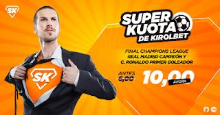 Kirolbet superkuota Final Champions Ronaldo marca gana final 26 mayo