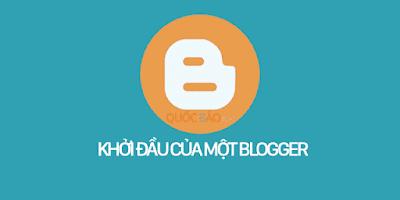 Khởi đầu của một Blogger