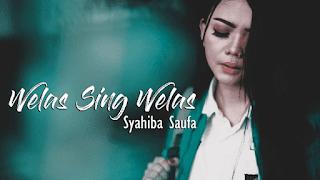 Lirik Lagu Welas Sing Welas - Syahiba Saufa