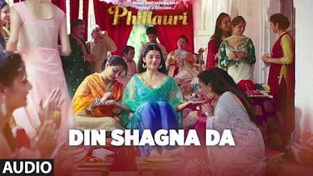 Din Shagna Da - Phillauri (2017)
