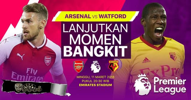Prediksi Arsenal Vs Watford, Minggu 11 Maret 2018 Pukul 20.30 WIB