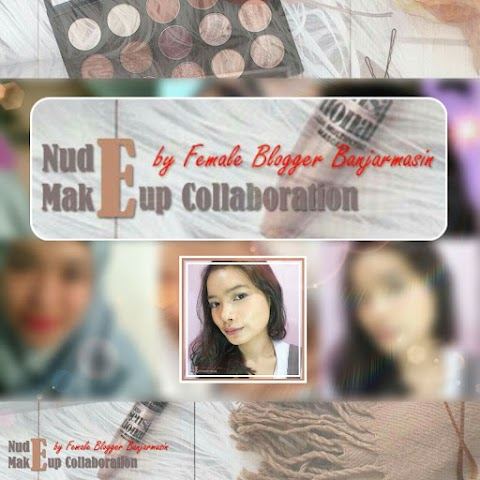 Nude Makeup Collaboration - Female Blogger Banjarmasin