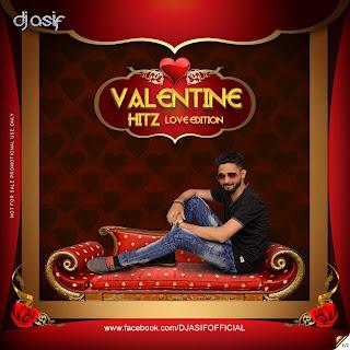 Valentine Hitz 2017 (Love Edition) DJ Asif