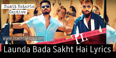 launda-bada-sakht-hai-lyrics-sumit-kataria-captive-santosh-panchal-2019