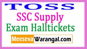 Telangana TOSS SSC Supply Oct 2017 Exam Hall Tickets