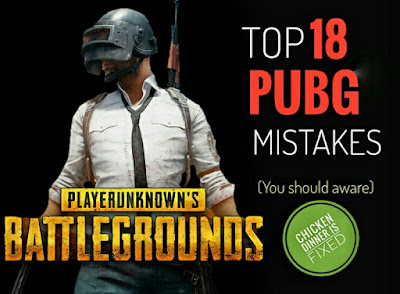 Top 18 deadliest mistakes that PUBG players make. If you correct these, chicken dinner will be fixed.