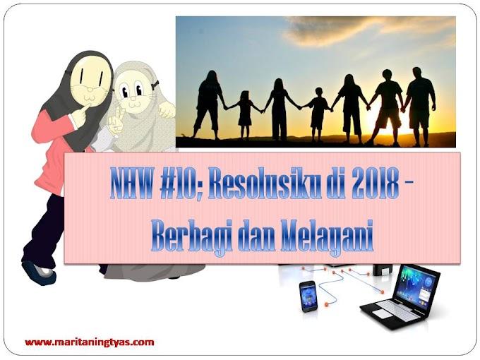 NHW #10; Resolusiku di 2018 - Berbagi dan Melayani