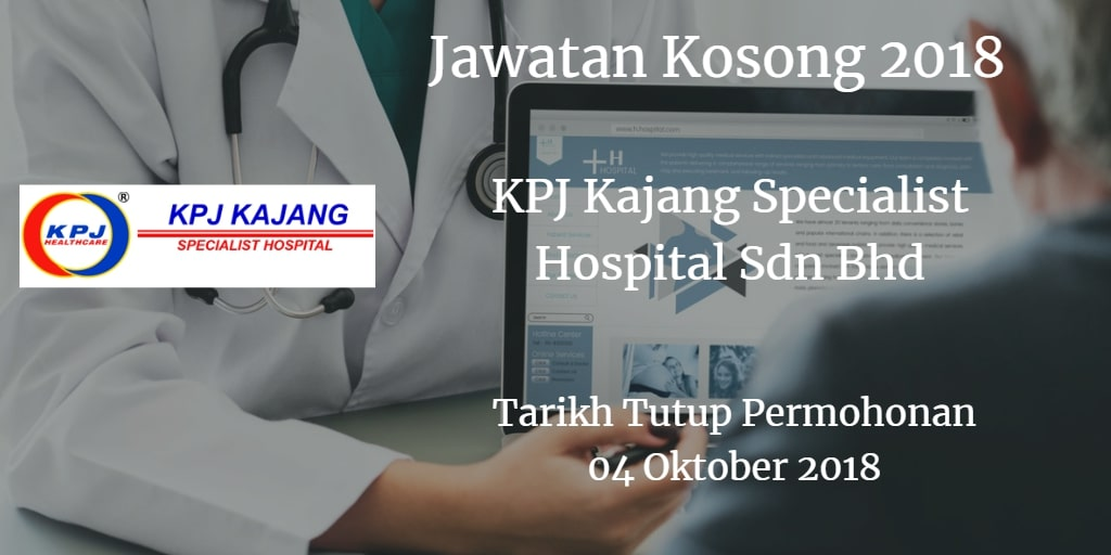 Jawatan Kosong KPJ Kajang Specialist Hospital Sdn Bhd 04 Oktober 2018