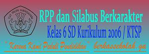 RPP dan Silabus Berkarakter SD Kelas 6 Kurikulum KTSP/2006
