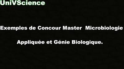 Exemples de Concours Master Microbiologie Appliquée et Génie Biologique .