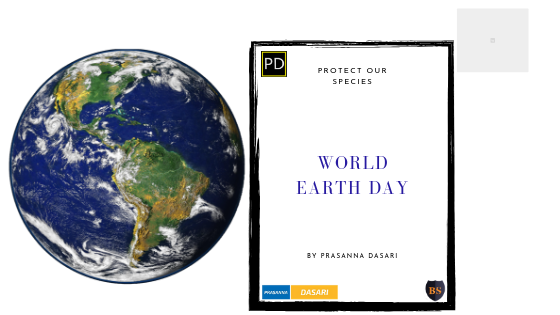 World Earth Day - Prasanna Dasari