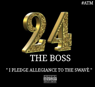 New Music: 24 The Boss - I Pledge Allegiance to the Swavé