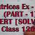 Matrices Ex - 3.2 [PART - 1] VIDEO [SOLVED] Class 12th NCERT CBSE Maths