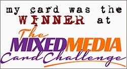 I won at Mixed Media Card Challenge !