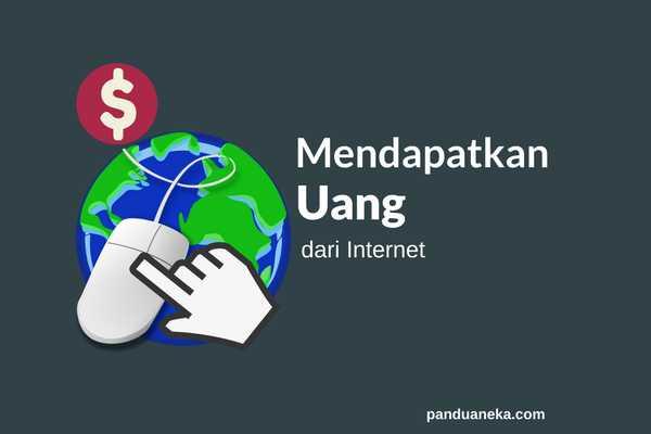 cara mendapatkan uang dari internet dengan 5 langkah praktis