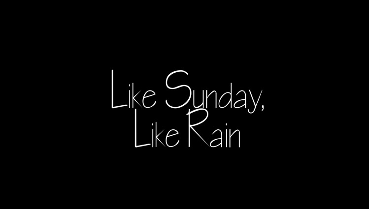 Cinema Review film terbaru 2015: Like Sunday Like Rain.