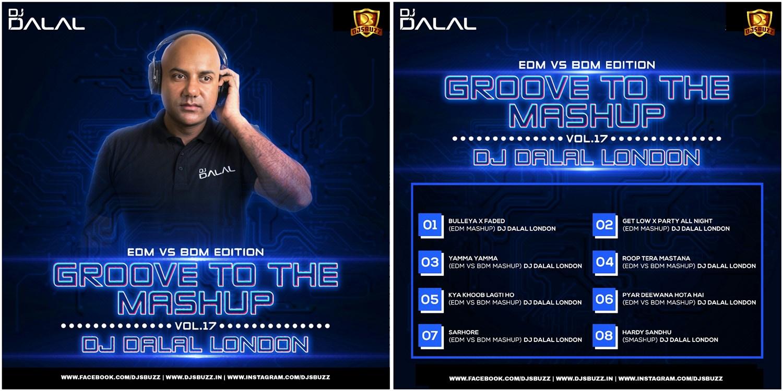 Groove To The Mashup Vol 17 - DJ Dalal London