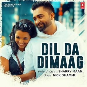 Dil Da Dimaag – Sharry Maan (2016)