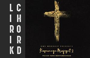 lirik chord lagu rohani kristen terbaru gms worship kupercaya mujizat 2 album 2018