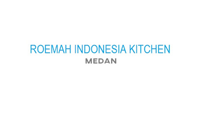 Roemah Indonesia Kitchen, Medan