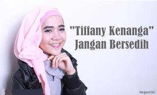 Jangan Bersedih - Tiffany Kenanga
