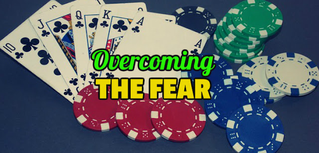How to overcome your fears while gambling.