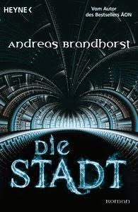 Die Stadt von Andreas Brandhorst