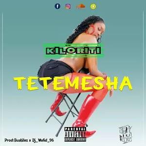 Download Mp3   Kiloriti - Tetemesha