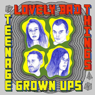 "OFFICIAL DROPS- Lovely Bad Things - ""Teenage Grownups"" via Burger Records AND Together Pangea's ""Bulls and Roosters"" via Nettwerk- HEAR Both Here."