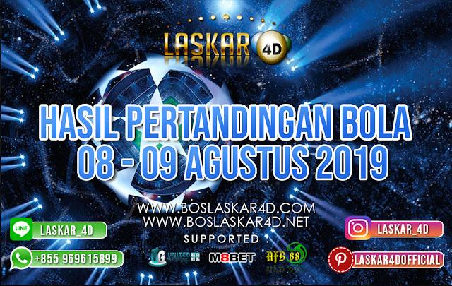 HASIL PERTANDINGAN BOLA 08 – 09 AGUSTUS 2019