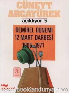 Cüneyt Arcayürek - Açıklıyor 5 Demirel Dönemi 12 Mart Darbesi 1965-1971