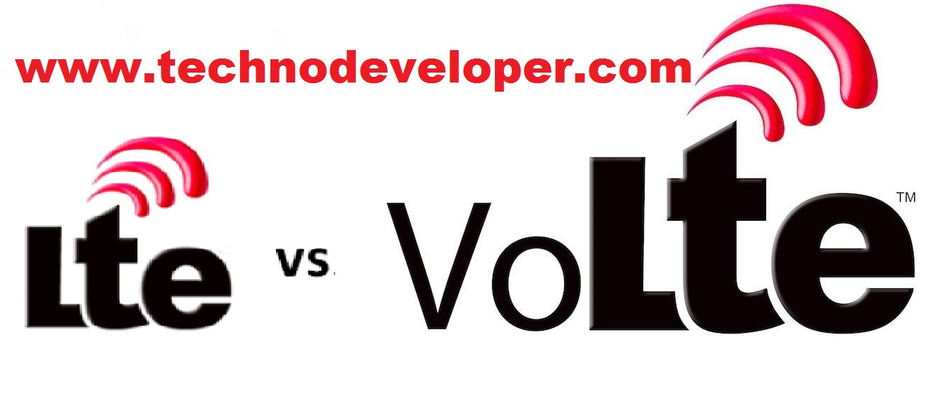 Difference Between LTE and VoLTE - TECHNODEVELOPER