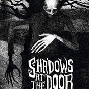 Shadows At The Door Anthology