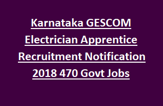 Karnataka GESCOM Electrician Apprentice Recruitment Notification 2018 470 Govt Jobs
