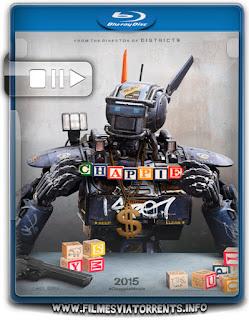 Chappie Torrent - BluRay Rip 720p   1080p Dual Áudio 5.1
