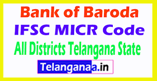 Bank of Baroda IFSC MICR Code All Districts Telangana State