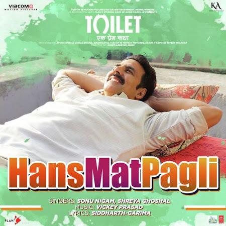 Hans Mat Pagli - Toilet: Ek Prem Katha (2017)