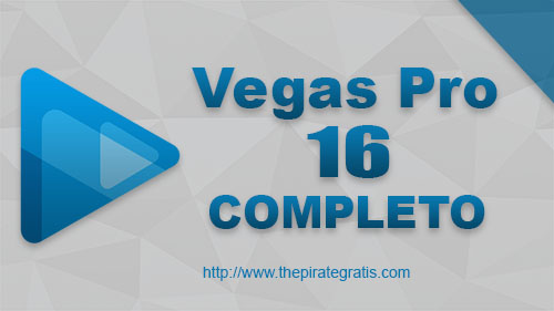 Vegas Pro 16 Completo + Crack via Torrent