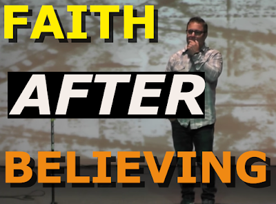 Faith After Believing