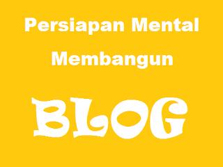 Persiapan Mental Membangun Blog