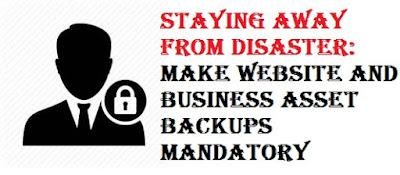 Staying away from Disaster: Make Website and Business Asset Backups Mandatory