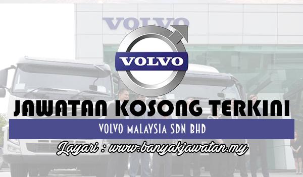 Jawatan Kosong 2017 di Volvo Malaysia Sdn Bhd www.banyakjawatan.my