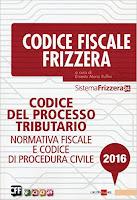 Codice del processo tributario - 2016. Normativa fiscale e Codice di procedura civile