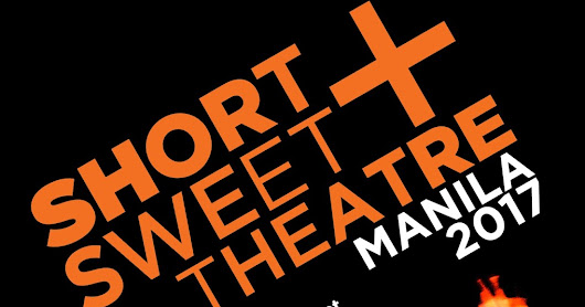 #TheaterPH - Short+Sweet Theatre in MANILA This September To October!