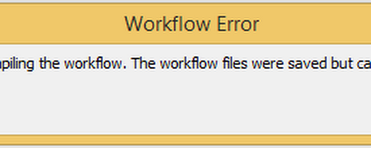 Errors were found when compiling the workflow the workflow files were saved but cannot be run