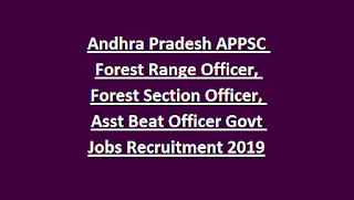 Andhra Pradesh APPSC Forest Range Officer, Forest Section Officer, Asst Beat Officer Govt Jobs Recruitment 2019