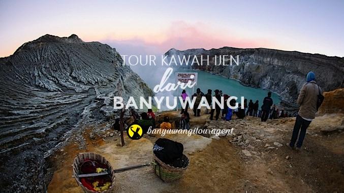 Tour Kawah Ijen dari Banyuwangi | Banyuwangi Tour Agent